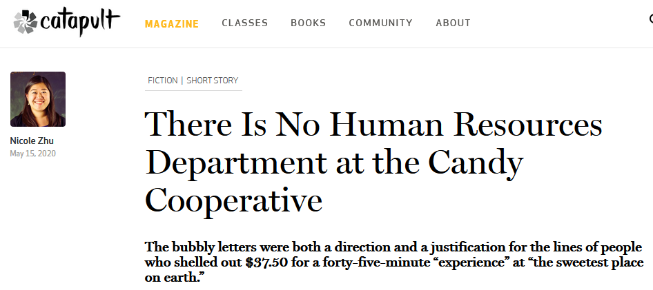 """""""There Is No Human Resources Department at the Candy Cooperative"""" published online via Catapult"""
