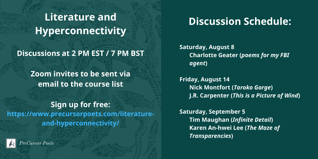 Schedule of discussions: 8/8 Charlotte Geater, 8/14 Nick Montfort & J.R. Carpenter, 9/5 Tim Maughan & Karen An-hwei Lee